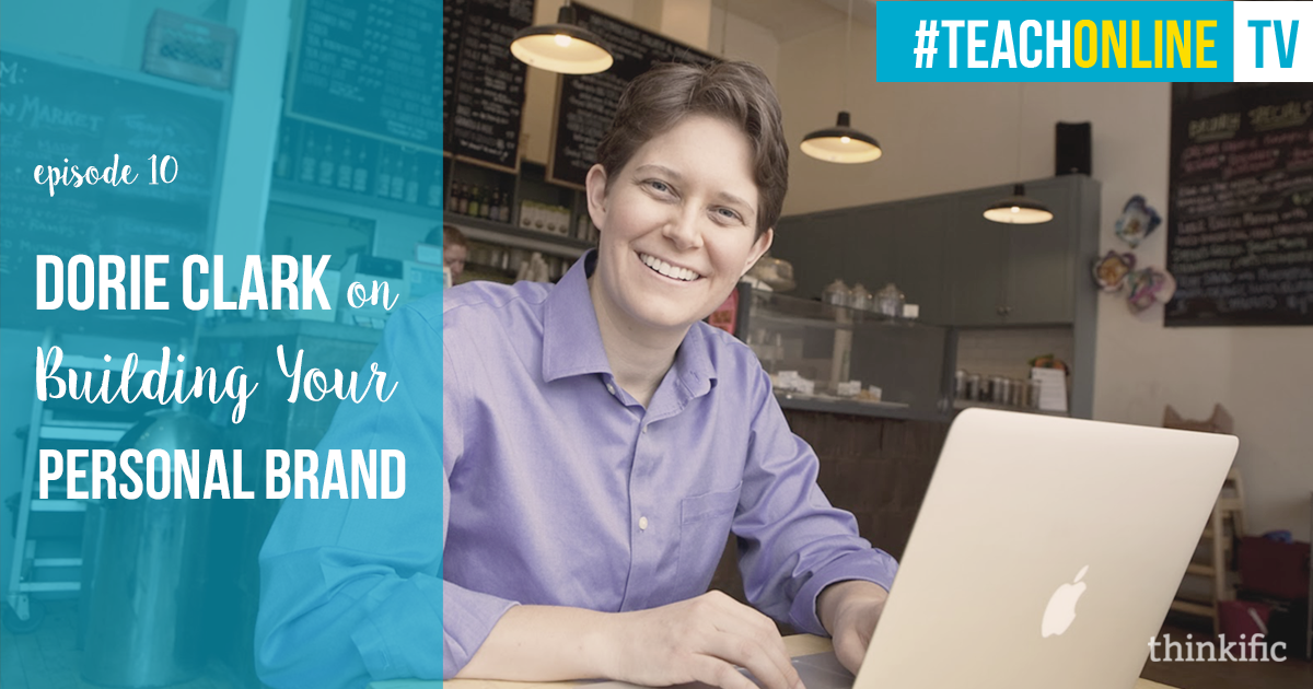 Dorie Clark: Building Your Personal Brand | Thinkific Teach Online TV