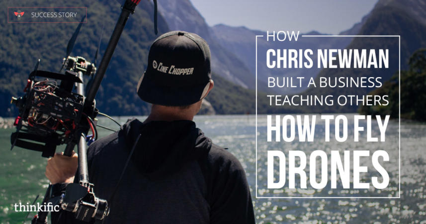 How Chris Newman Built a Business Teaching Others How to Fly Drones | Thinkific Success Story