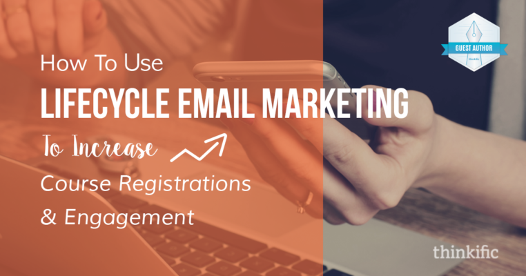 5 types of lifecycle email marketing campaigns | Thinkific