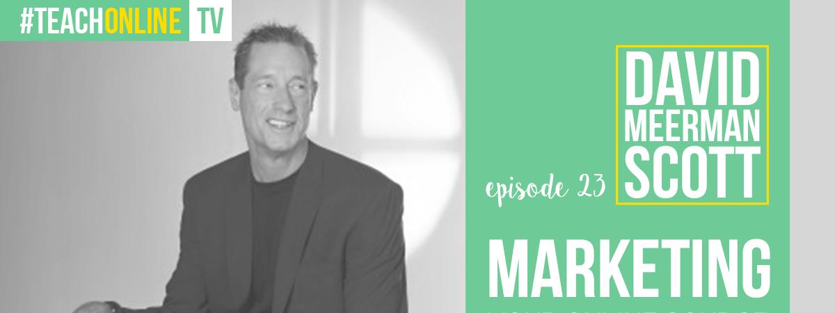 David Meerman Scott: Marketing Your Online Course   Thinkific