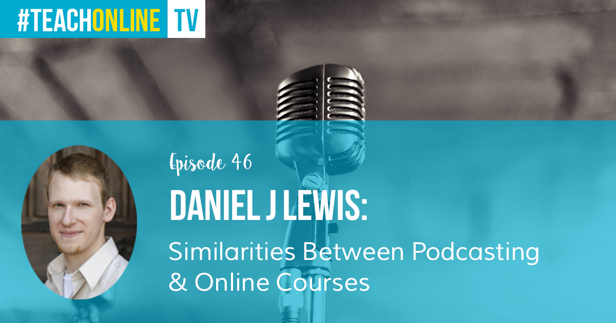 Daniel J Lewis: Podcasting & Online Course Creation | Thinkific Teach Online TV