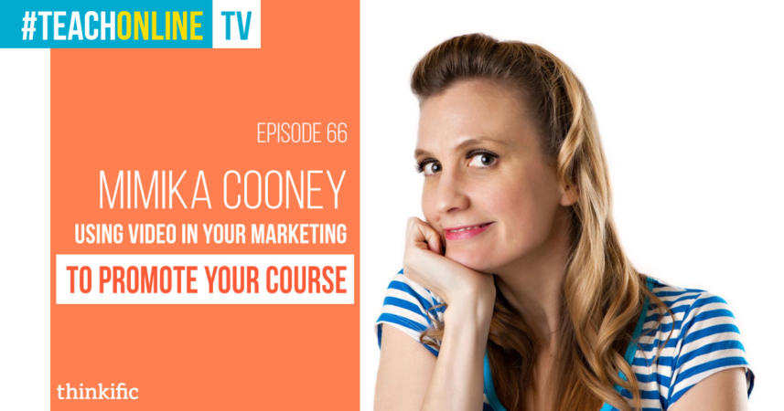 Mimika Cooney: Using Video In Your Online Course Marketing   Thinkific Teach Online TV