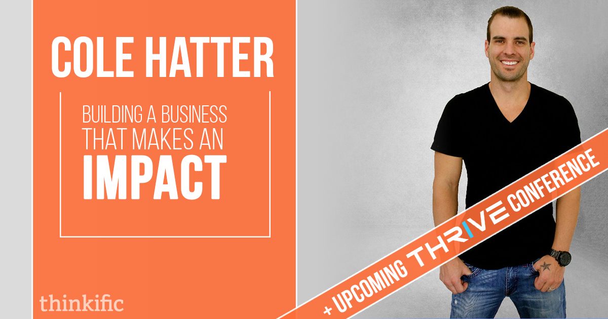 Cole Hatter: Building a Business that Makes an Impact | Thinkific Teach Online TV