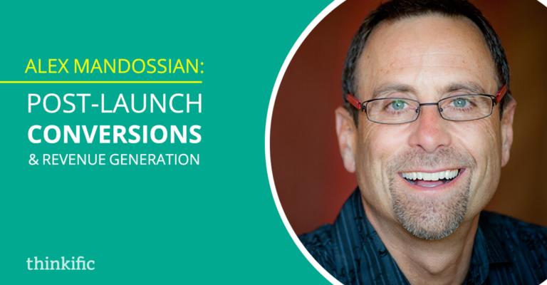 Alex Mandossian: Post-Launch Conversions and Revenue Generation | Thinkific Teach Online TV