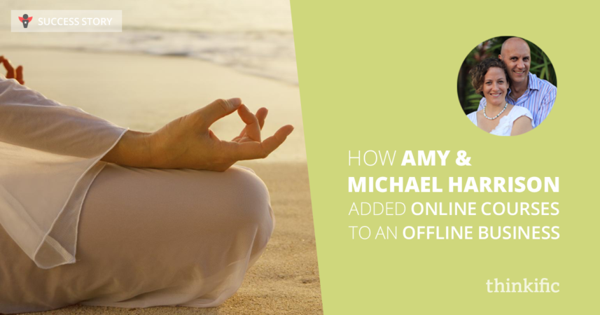 How Amy & Michael Harrison Added Online Courses to an Offline Business