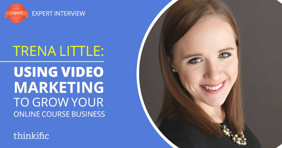 Trena Little: Using Video Marketing to Grow Your Online Course Business | Thinkific Teach Online TV