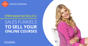 Stephanie Nickolich: Creating Sales Funnels to Sell Your Online Courses | Thinkific Teach Online TV