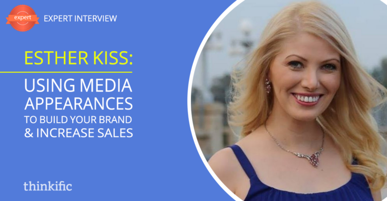 Esther Kiss: Using Media Appearances to Build Your Brand & Increase Sales | Thinkific Teach Online TV
