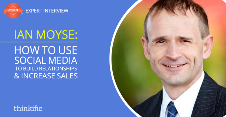 Ian Moyse: How to use Social Media to Build Relationships & Increase Sales | Thinkific Teach Online TV
