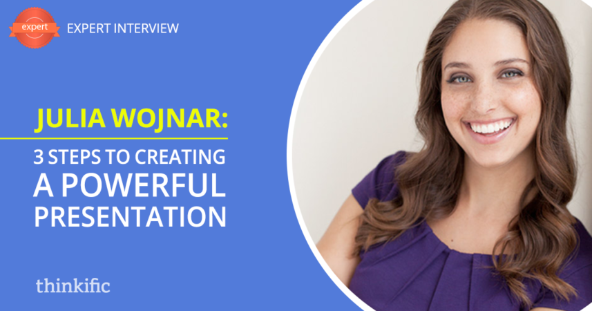 Julia Wojnar: The 3 Steps To Creating A Powerful Presentation | Thinkific Teach Online TV