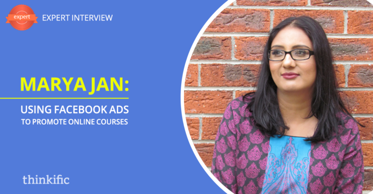 Marya Jan: How to use Facebook Ads to Promote Your Online Courses | Thinkific Teach Online TV