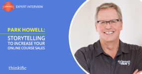 Park Howell: How to Use Storytelling to Sell More Online Courses   Thinkific Teach Online TV