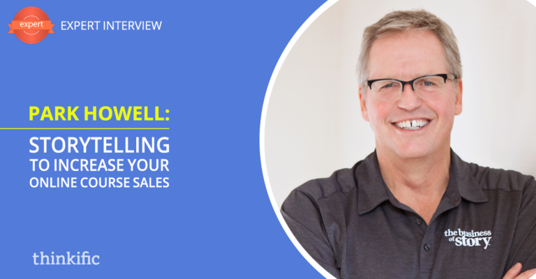 Park Howell: How to Use Storytelling to Sell More Online Courses | Thinkific Teach Online TV