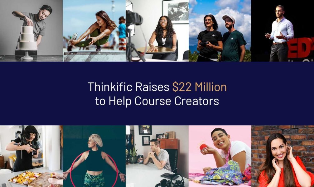 Thinkific raises 22M